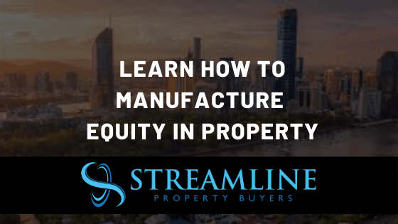 Learn how to Manufacture Equity in Property