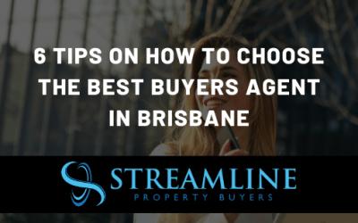 6 Tips – Choosing the Best Buyers Agent in Brisbane
