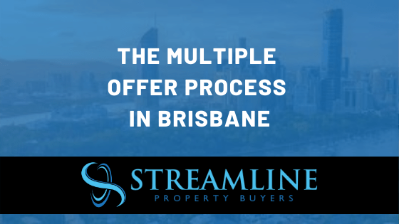 The Multiple Offer Process in Brisbane