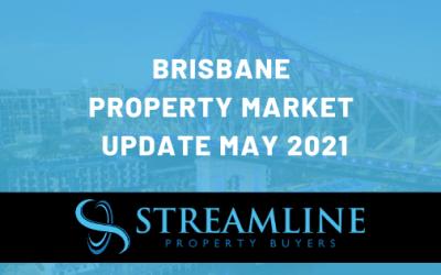 Brisbane Property Market Update May 2021