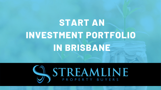 How the current market conditions could help you start an investment portfolio in Brisbane