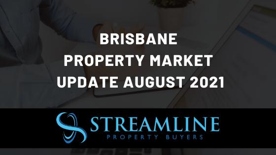 Brisbane Property Market Update August 2021